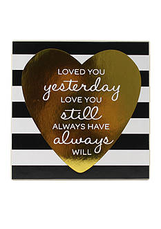Fetco Home Decor Loved You Yesterday, Love You Still, Always Have Always Will Plaque