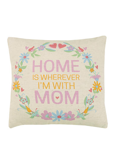 PEKING HANDICRAFT Home is Wherever I'm With Mom Decorative Pillow