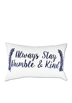 Elise & James Home™ Always Stay Humble And Kind Decorative Pillow