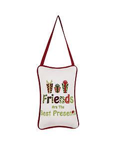 C&F Friends Are The Best Presents Doorknob Pillow