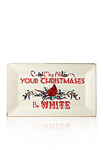 'May All Your Christmases Be White' Tray