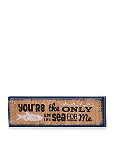 Mud Pie® Sea Wood Plaque: 'You're the Only Fish'