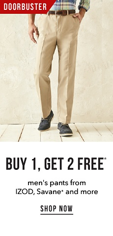 Doorbuster - Buy 1, Get 2 Free* Men's Pants from IZOD, Savane and More - Shop Now