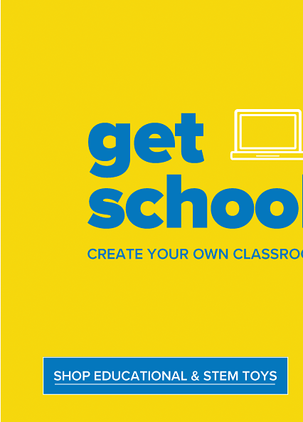 Get schooled. Create your classroom at home. Shop Educational and Stem Toys.