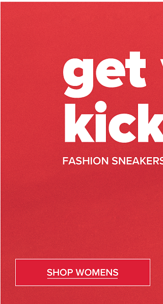Get your kicks. Fashion sneakers for every mood. Shop Womens.