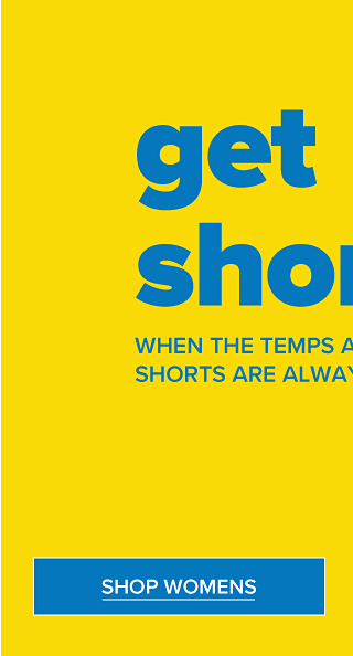 Get shorty. When the temps are hot, shorts are always cool. Shop Women.