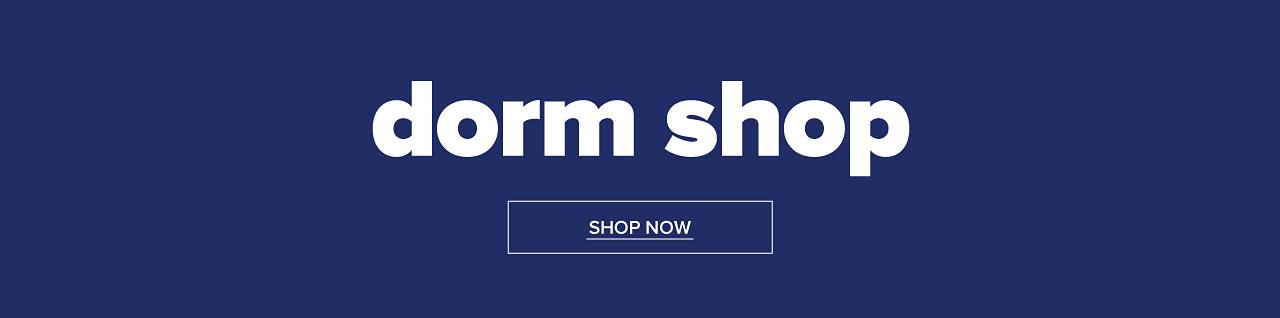 Dorm shop. Shop Now.