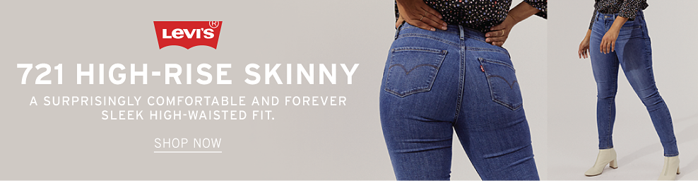 721 High-Rise Skinny. A surprisingly comfortable and forever sleek high-waisted fit. Shop Now.