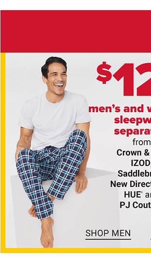 $12 men's and women's sleepwear separates from Crown & Ivy, IZOD, Saddlebred, New Directions, Hue and PJ Couture. Shop Men. Shop Women. While supplies qualities last. Not coupon eligible. Excludes Tumi & Hartmann.