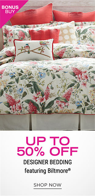 A bed with a floral comforter and matching pillows. Bonus buy. Up to 50% off Designer bedding featuring Biltmore. Shop now.
