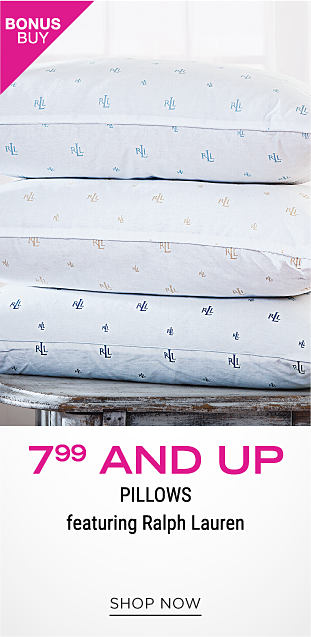 3 Ralph Lauren pillows stacked on top of each other. Bonus buy. 7.99 and up pillows featuring Ralph Lauren. Shop now.