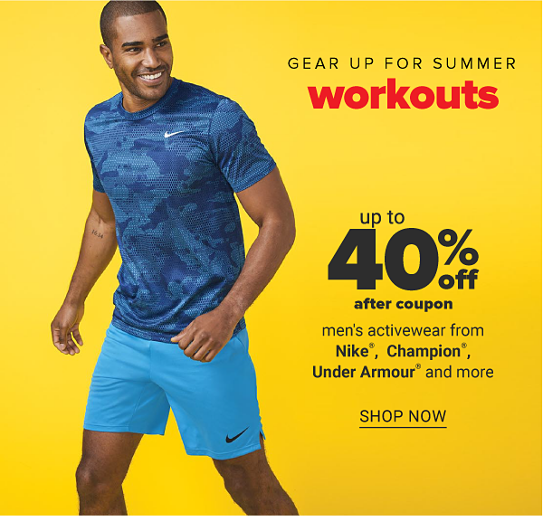 Gear up for summer workouts - Up to 40% off aftre coupon men's activewear from Nike, Champion, Under Armour and more. Shop Now.