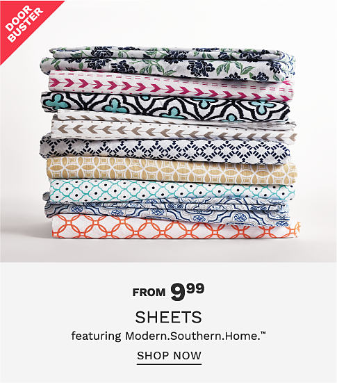 A stack of folded sheets in a variety of colors and prints. Door buster. From 9.99 sheets featuring Modern. Southern. Home. Shop now.