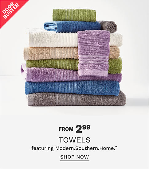 A stack of folded towels in a variety of colors and sizes. Door buster. From 2.99 towels featuring Modern. Southern. Home. Shop now.