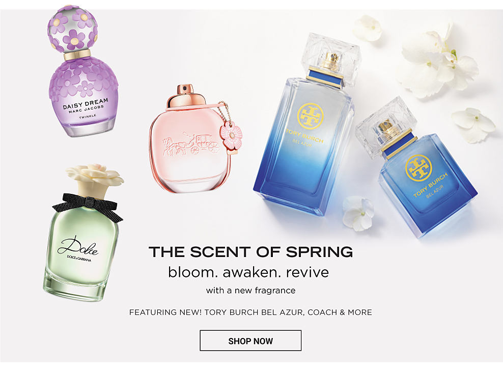 An assortment of women's fragrance bottles. The Scent of Spring. Bloom, awaken, revive with a new fragrance. Featuring Tory Burch Bel Azur, Coach & more. Shop now.