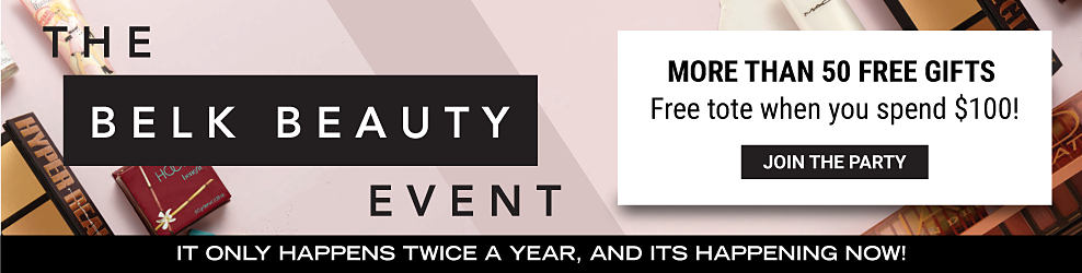 The Belk Beauty Event. More than 50 free gifts. Free tote when you spend $100! Join the party.