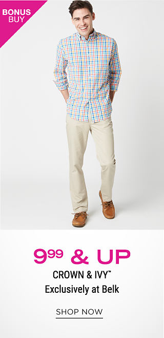 A man wearing a blue, yellow & white plaid long sleeved button front shirt, off white pants & brown leather shoes. Bonus Buy. $9.99 & up Crown & Ivy. Exclusively at Belk. Shop now.
