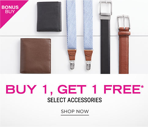 An assortment of belts, wallets & suspenders in a variety of styles. Bonus Buy. Buy 1, Get 1 Free select accessories. Free item must be of equal or lesser value. Shop now.