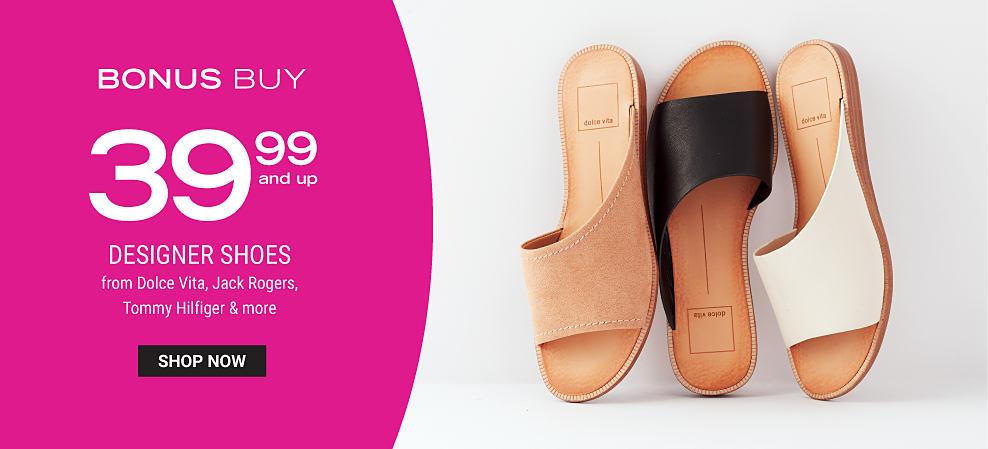 An assortment of women's slip on flats. Bonu Buy. $39.99 & up designer shoes from Dolce Vita, Jack Rogers, Tommy Hilfiger & more. Shop now.