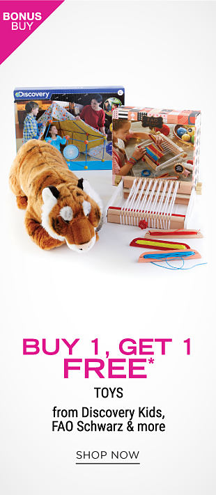 An assortment of toys & games. Bonus Buy. Buy 1, Get 1 Free toys from Discovery Kids, F A O Schwarz & more. Free item must be of equal or lesser value. Shop now. Shop now.