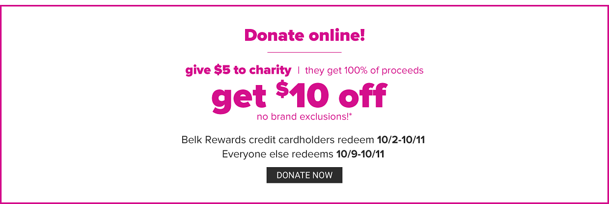 Donate online! Donate at least $5 online and get a $10 coupon to use during the Charity Sale on October 9. All proceeds go to your local charity. Donate now.