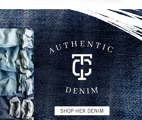 Authentic Denim. Shop her denim