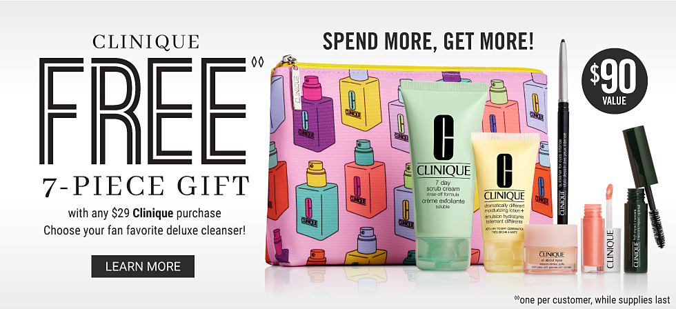 A colorful Clinique makeup bag and a variety of beauty products. Free 7-piece gift with any $29 Clinique purchase. Spend more, get more! $90 value. Choose your fan favorite deluxe cleanser! Learn more.
