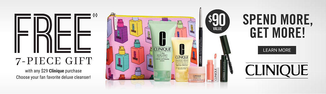 A colorful Clinique makeup bag with a variety of beauty products. Free 7-piece gift with any $29 Clinique purchase. Choose your fan favorite deluxe cleanser! $90 value. Spend more, get more! Learn more. Clinique.