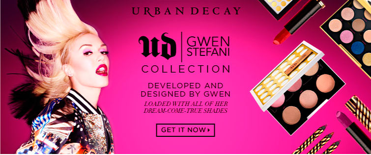 Urban Decay UD | Gwen Stefani collection Developed and Designed by Gwen | Loaded with all of her dream-come-true shades | Get it Now