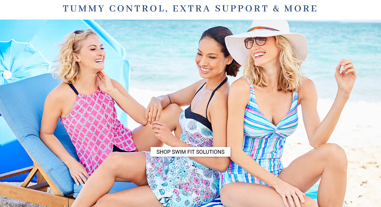 A woman wearing a fuchsia & gray patterned print one piece swimsuit sitting next to a woman wearing a multi colored print one piece swimsuit & a woman wearing a multi colored striped one piece swimsuit. Tummy control & extra support & more. Shop swim fit solutions.