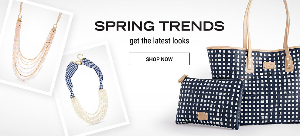 2 different styles of multi-strand fashion necklaces, a black & white patterned clutch & a black & white patterned handbag. Spring Trends. Get the latest looks. Shop now.