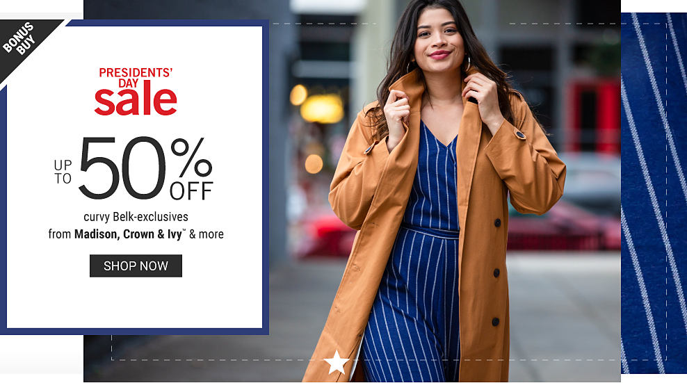 A woman wearing a brown trench coat over a blue & white vertical striped dress. Presidents Day Sale. Bonus Buy. Up to 50% off curvy Belk exclusives from Madison, Crown & Ivy & more. Shop now.