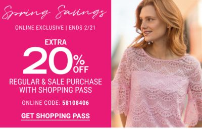 Spring Savings - Extra 20% off regular & sale purchase with shopping pass - Online Exclusive 2/21 | Ends 2/21 {Online Code: 58108406}. Get Coupon.