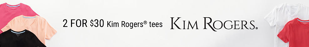 An assortment of women's short-sleeved tees in a variety of colors & styles. 2 for $30 Kim Rogers tees.