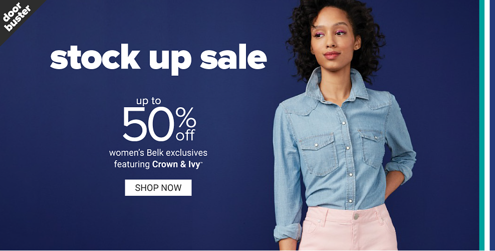 A woman in a chambray buttonfront shirt and light pink jeans. Doorbuster. Stock up sale. Up to 50% off women's Belk exclusives featuring Crown and Ivy. Shop now.
