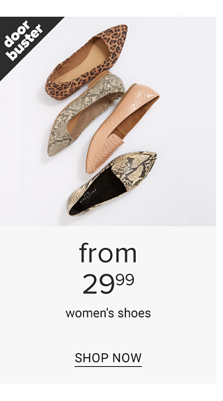 An assortment of flats in a variety of colors, prints & styles. Doorbuster. From $29.99 women's shoes. Shop now.