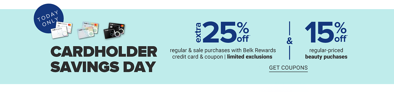 Today Only. Cardholder Savings Day. Extra 25% off regular and sale purchases with Belk Rewards credit card and coupon. Limited exclusions. 15% off regular priced beauty purchases with Belk Rewards credit card & coupon. Get coupons.