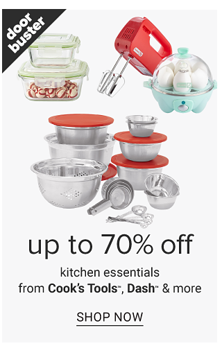 An assortment of small appliances, food containers, lidded bowls & kitchen utensils. Doorbuster. Up to 70% off kitchen essentials from Cooks Tools, Dash & more. Shop now.