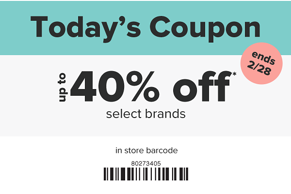 Today's Coupon - Up to 40% off select brands. Ends 2/28.