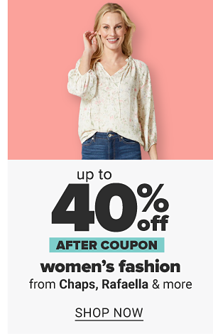 Up to 40% off women's fashion after coupon from Chaps, Rafaella & more. Shop Now.