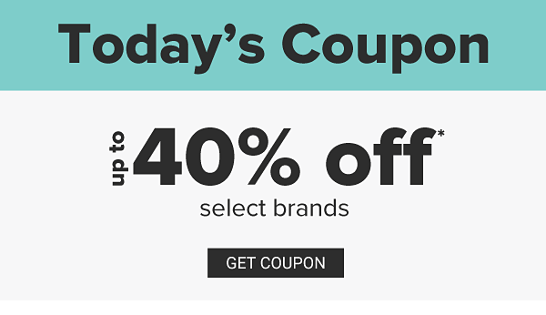 Today's Coupon - Up to 40% off select brands. Get Coupon.