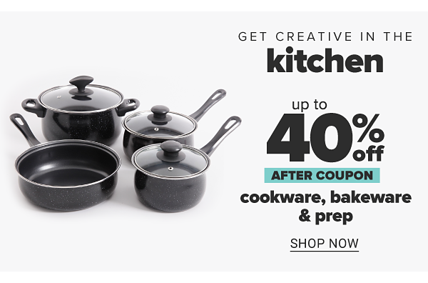 Get creative in the kitchen. Up to 40% off cookware, bakeware & prep after coupon. Shop Now.