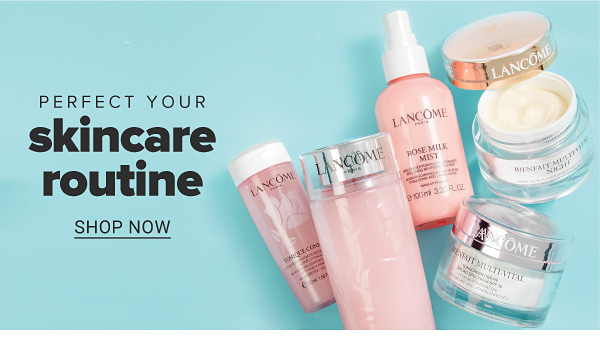 Perfect your skincare routine. Shop Now.