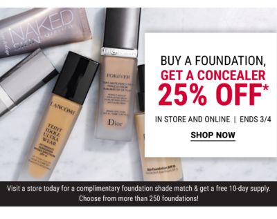 Buy a foundation, Get a concealer - 25% off* {In Store and Online | Ends 3/4}. Visit a store today for a complimentary foundation shade match & get a free 10-day supply. Choose from more than 250 foundations! Shop Now.