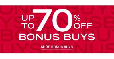 Up to 70% off Bonus Buys. Shop Bonus Buys.