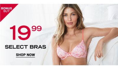 Bonus Buy - 19.99 and up select bras. Shop Now.
