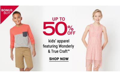 Bonus Buy - Up to 50% off kids' apparel featuring Wonderly & True Craft™. Shop Now.