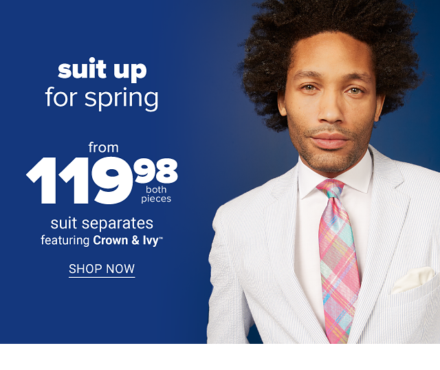 Suit Up for Spring. From $119.98 both pieces suit separates featuring Crown & Ivy. Shop now.