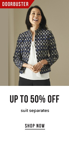 Doorbuster - Up to 50% off Suit Separates - Shop Now
