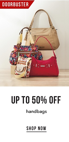 Doorbuster - Up to 50% off Handbags - Shop Now